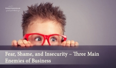 Article image: Fear, Shame, and Insecurity – Three Main Enemies of Business